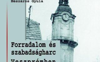 KÖNYVBEMUTATÓ – Forradalom és szabadságharc Veszprémben – 1956