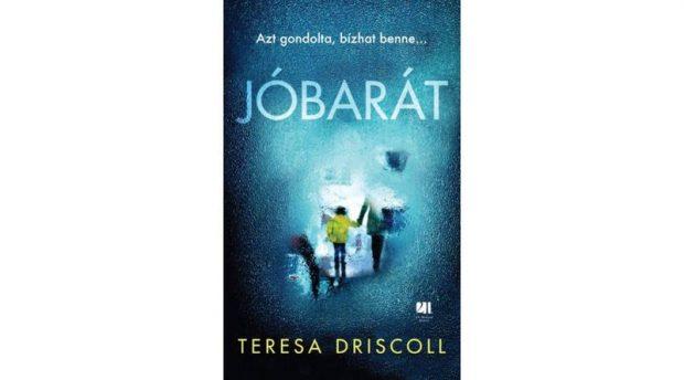 Teresa Driscoll - Jobarat - 21-szazad-kiado-kicsi