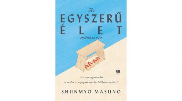 Shunmyo Masuno Az egyszerű élet művészete fedél-kicsi